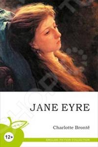 Джейн ЭйрХудожественная литература на английском языке<br>В книге представлен текст романа Шарлотты Бронте Джейн Эйр на английском языке. Издание входит в серию English Fiction Collection, состоящей из лучших произведений английских и американских авторов.<br>